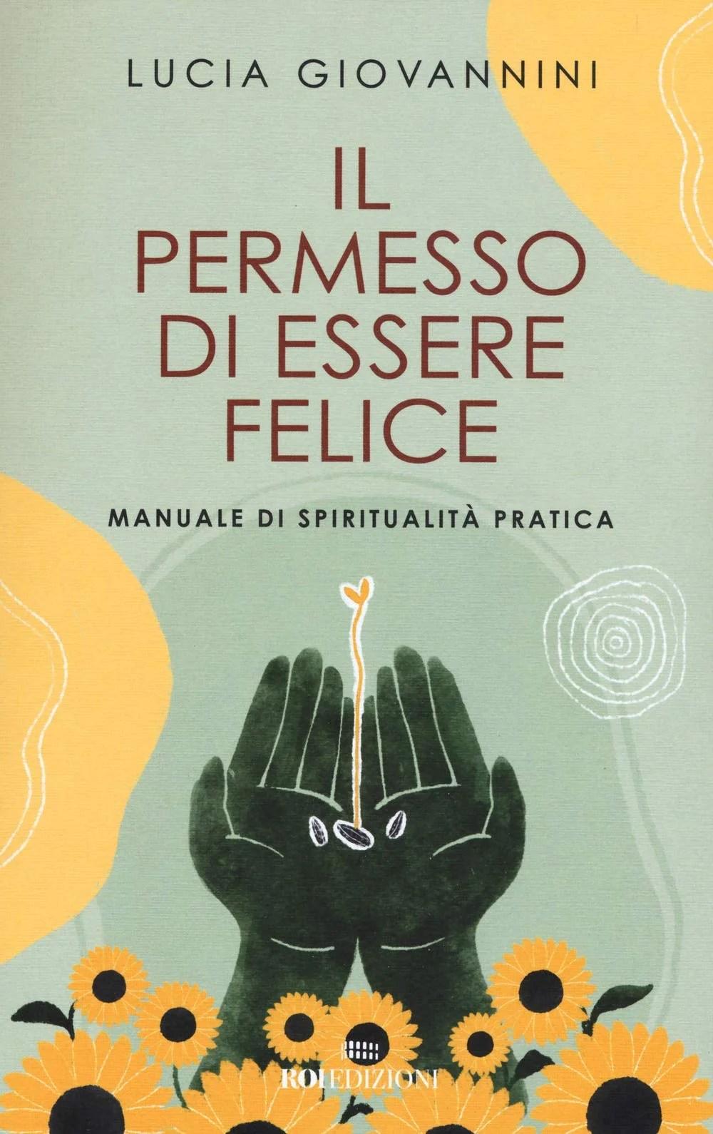Recensione di Il Permesso Di Essere Felice – Lucia Giovannini