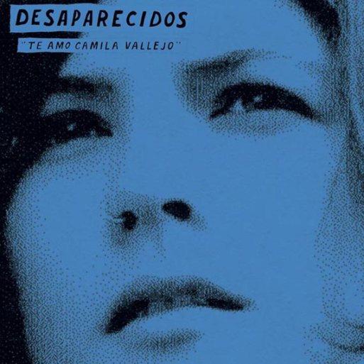 Desaparecidos - Te Amo Camila Vallejo (2013)