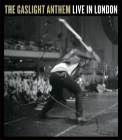 The Gaslight Anthem - Live in London (2013)