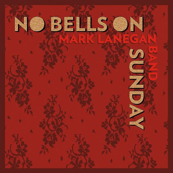 Mark Lanegan - No Bells On Sunday (2014)
