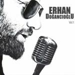 Erhan Doğancıoğlu - Vol.1