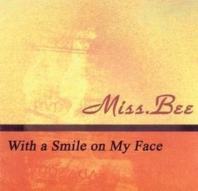 Miss.Bee - With a Smile on My Face
