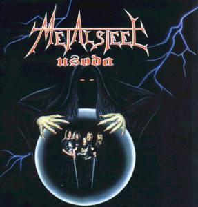 Metalsteel - Usoda