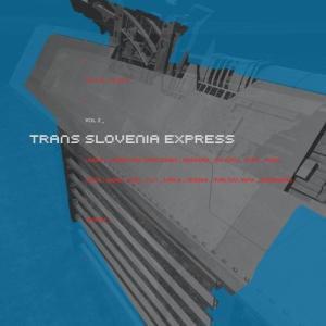 Various Artists - Trans Slovenia Express Vol. 2