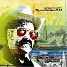 Nortec Collective - Tijuana Sessions, Vol. 3
