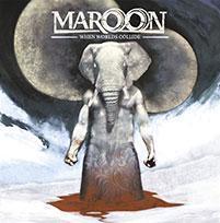 Maroon – When Worlds Collide
