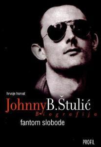 Fantom slobode, Johnny B. Štulič, biografija