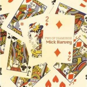 Mick Harvey – Two Of Diamonds