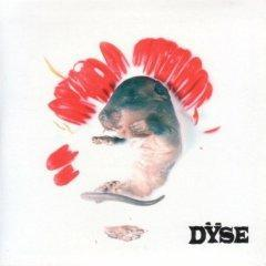Dyse - Dyse