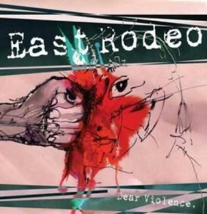 East Rodeo - Dear Violence
