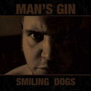 Man's Gin - Smiling Dogs