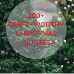christmas quotes pin1 - 200+ Christmas Quotes and Sayings that's Craft-Worthy!