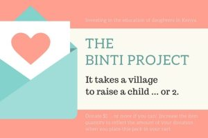 The Binti Project ... Tuition for Daughters in Kenya, Africa.