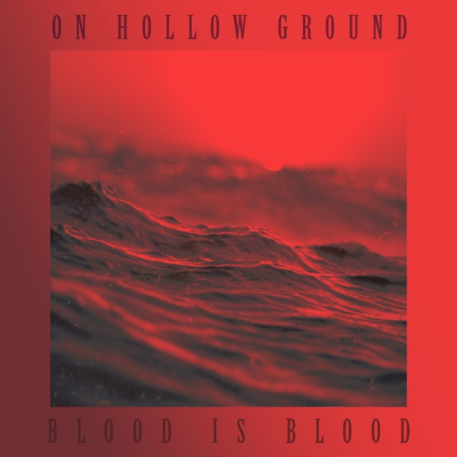 On Hollow Ground - Blood Is Blood Album Cover Artwork
