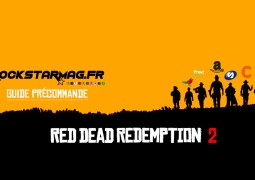 Guide Précommande : Red Dead Redemption 2 par Rockstar Mag
