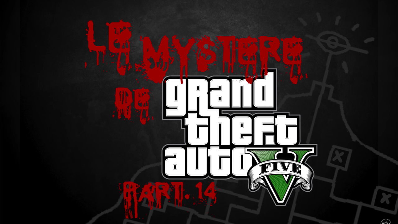 Le Mystère de Grand Theft Auto V Part.14