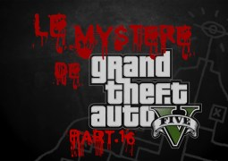 Le Mystère de Grand Theft Auto V – Part.16 by Rockstar Mag'