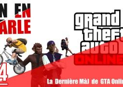 On En Parle La Dernière Mise à Jour de GTA Online