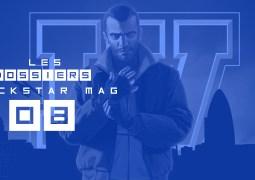 Les Dossiers Rockstar Mag' – Il était une fois Grand Theft Auto IV