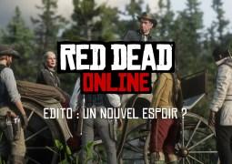 Edito : Red Dead Online, un nouvel espoir ?