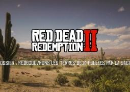 [SPOIL] Dossier : Red Dead Redemption II, redécouvrons les terres déjà foulées par la saga
