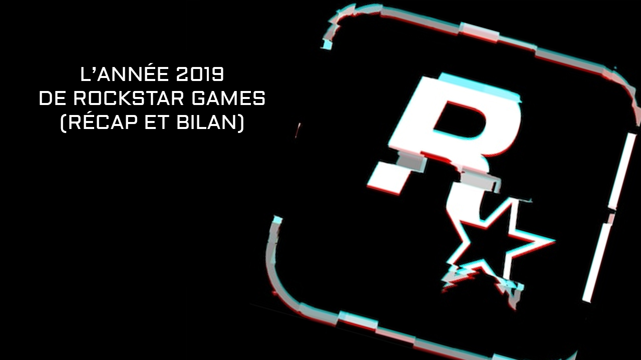 Bilan Année 2019 Rockstar Games