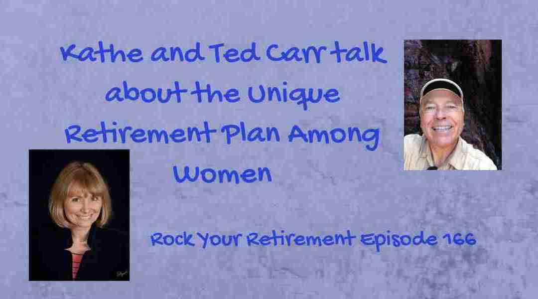 Unique Retirement Plan Among Women – Ep 166
