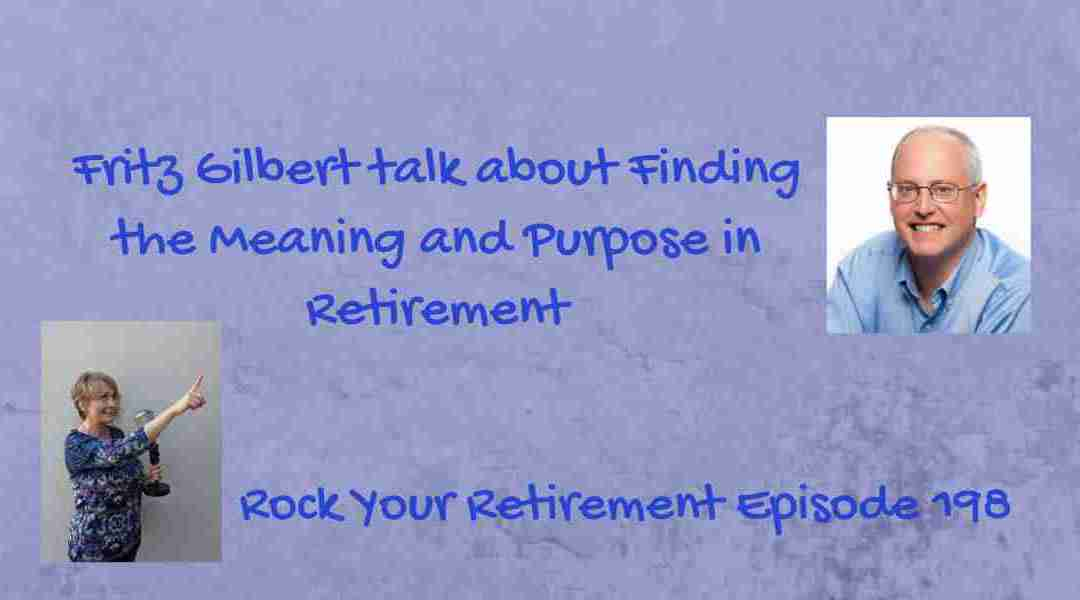 Meaning and Purpose in Retirement: Ep 198