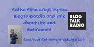 Kathe on Blog Talk Radio: Life and Retirement