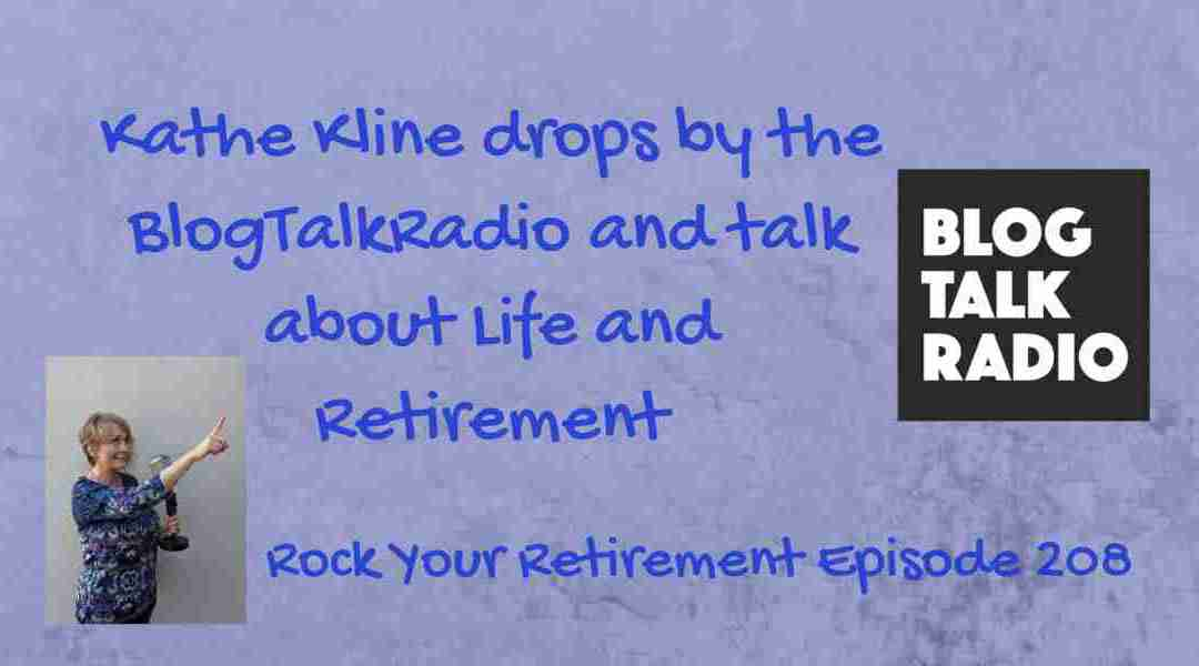 Kathe on Blog Talk Radio: Life and Retirement