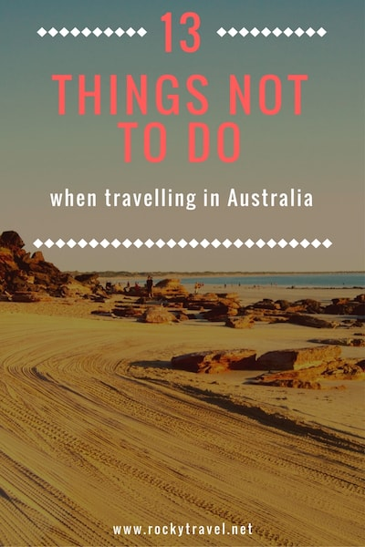 13 Things not to do when travelling in Austraila Pinterest