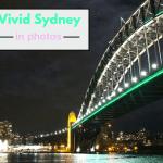 Experience Vivid Sydney in Photos