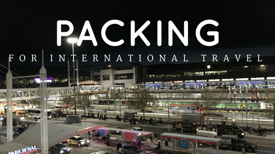 Packing For International Travel - What you need to know