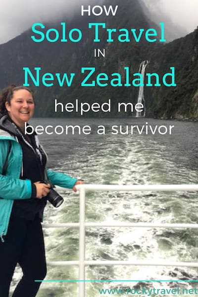 How Solo Travel in New Zealand helped me become a survivor Rocky Travel