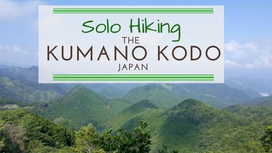 Solo Hiking the Kumano Kodo in Japan