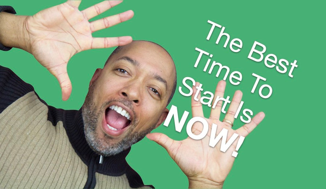 The Best Time To Start