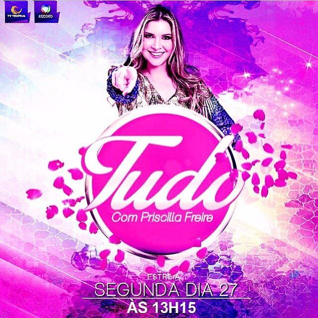 Programa_Tudo_com_Priscilla_Freire_estreia_segunda_na_TV_Tropical