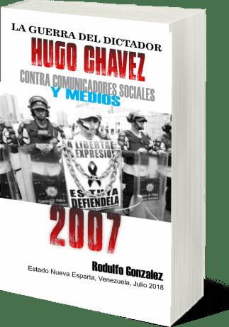 La Guerra del Dictador Hugo Chavez 2007