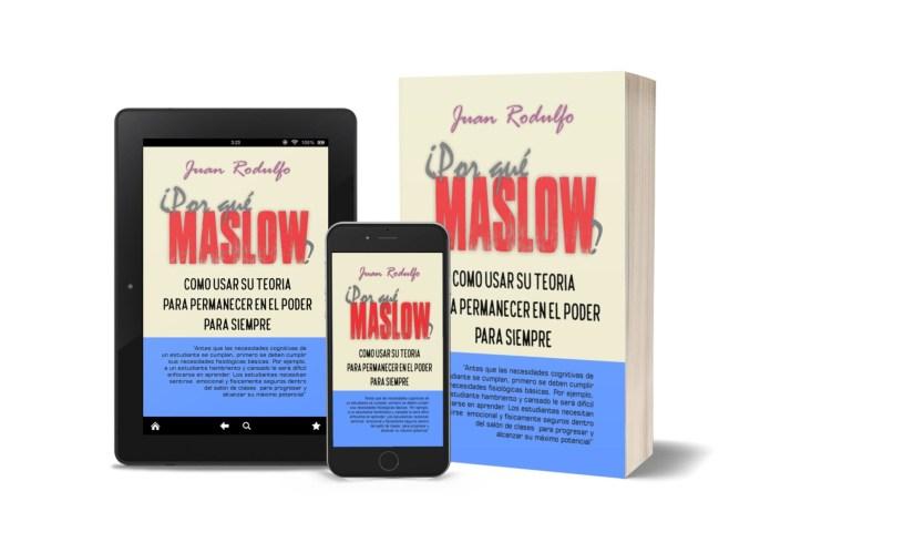 Libro: Por qué Maslow?: Como usar su Teoría para permanecer en el Poder para Siempre