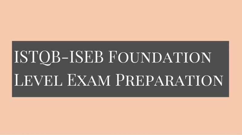 ISTQB-ISEB Foundation Level Exam Preparation