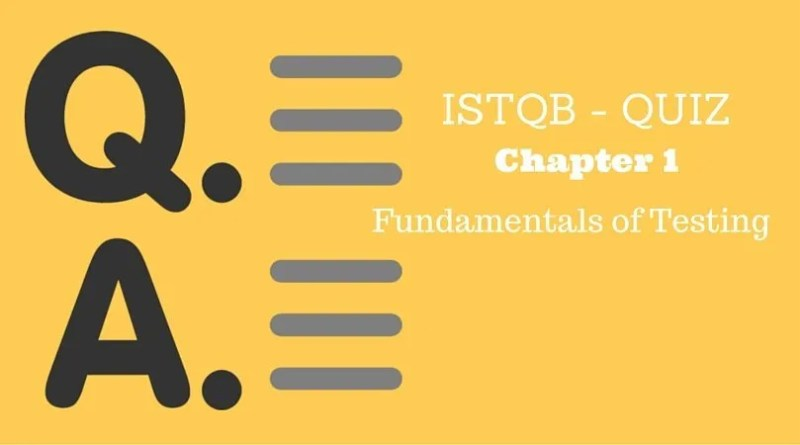ISTQB - QUIZ - Chapter 1 - Fundamentals of Testing