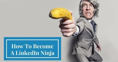 How To Become A LinkedIn Ninja