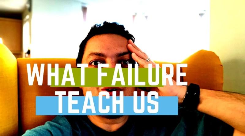 What Failure Teach Us