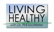 Living Healthy with Dr Phil McAllister