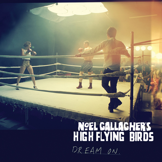 Rogue Mag Music - Noel Gallagher's High Flying Birds 'Dream On' Single & tour dates