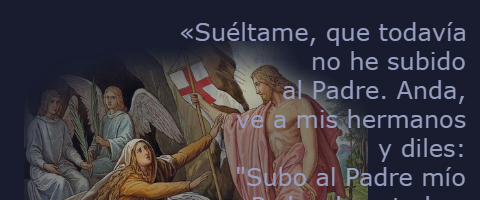 Subo al Padre mío – Juan 20,1.11-18