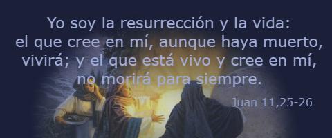 Yo soy la resurrección y la vida – Juan 11,19-27