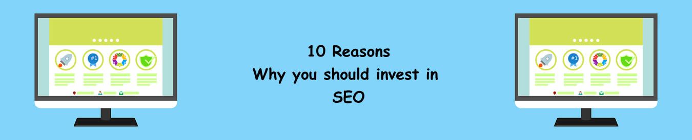 10 Reasons why you should invest in SEO