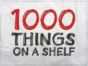1000 things on a shelf