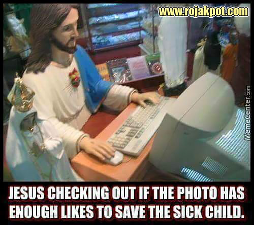 Jesus checking out if the photo has enough likes to save the sick child